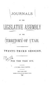 Journals of the Legislative Assembly of the Territory of Utah, of the ... Annual Session, for the Years ...: Volume 23