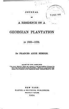 Journal of a Residence on a Georgian Plantation in 1838 1839 PDF
