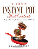 The Complete Instant Pot Meat Cookbook