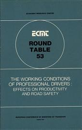 ECMT Round Tables The Working Conditions of Professional Drivers Effects on Productivity and Road Safety: Report of the Fifty-Third Round Table on Transport Economics Held in Paris on 11-12 December 1980: Effects on Productivity and Road Safety: Report of the Fifty-Third Round Table on Transport Economics Held in Paris on 11-12 December 1980
