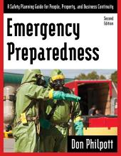 Emergency Preparedness: A Safety Planning Guide for People, Property and Business Continuity, Edition 2