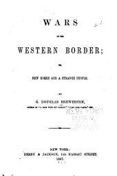 Wars of the western border: or, New homes and a strange people