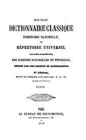 Nouveau dictionnaire classique d'histoire naturelle; ou, Répertoire universel des sciences naturelles et physiques: Volume37