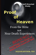 Proof of Heaven: from the Bible Not Near Death Experiences