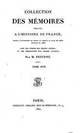 Collection des Mémoires relatifs à l'histoire de France: depuis l'avènement de Henri IV jusqu'à la paix de Paris conclue en 1763, Volume17