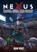 Nexus  Blood  Guts  and Glory PDF