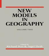 New Models In Geography: Volume 2