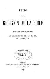 Etude sur la religion de la Bible