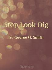 Stop Look and Dig