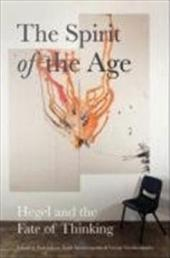 The Spirit of the Age: Hegel and the Fate of Thinking