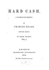 Hard Cash: A Matter-of-fact Romance, Volume 1