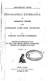 Biographia Literaria: Or, Biographical Sketches of My Literary Life and Opinions, Volume 1