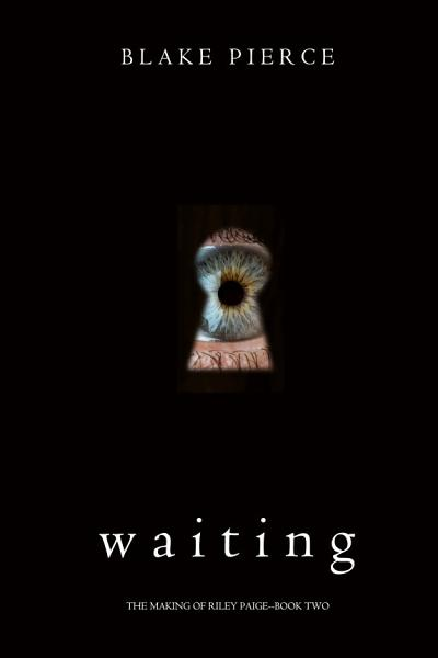 Download Waiting  The Making of Riley Paige   Book 2  Book