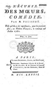 L'Écueil des Moeurs, Comédie par M. Palissot. Telle qu'elle a été représentée, pour la première fois, au Théâtre François, le vendredi 26 Juillet 1782. Prix, 12 sous
