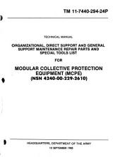 Organizational, Direct Support and General Support Maintenance Repair Parts and Special Tools List for Modular Collective Protection Equipment (MCPE), (NSN 4240-00-229-2610).