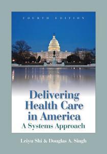 Delivering Health Care in America Book
