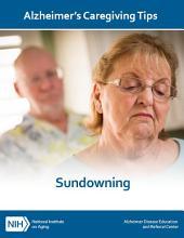 Sundowning: Alzheimer's Caregiving Tips