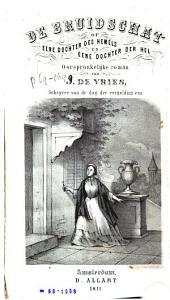De bruidschat, of Eene dochter des hemels en eene dochter der hel: oorspronkelijke roman, Volume 1