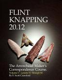 Flint Knapping 20. 12 -- Volume I