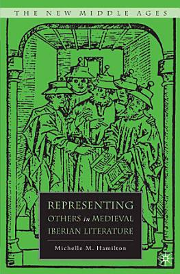 Representing Others in Medieval Iberian Literature PDF