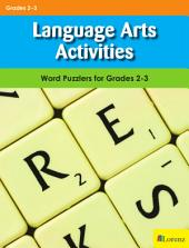 Language Arts Activities: Word Puzzlers for Grades 2-3
