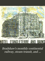 Bradshaw's Monthly Continental Railway, Steam Transit, and General Guide, for Travellers Through Europe: Issue 482