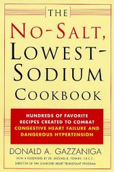 The No Salt Lowest Sodium Cookbook Book PDF