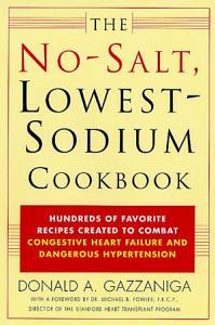 The No Salt  Lowest Sodium Cookbook Book