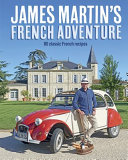 James Martin s French Adventure Book