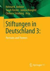 Stiftungen in Deutschland 3:: Portraits und Themen
