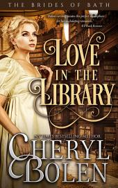 Love In The Library: The Brides of Bath, Book 5