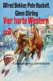 Vier harte Western #2: Sammelband