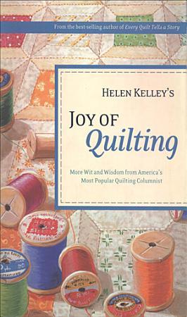 Helen Kelley s Joy of Quilting PDF