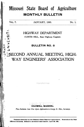 Second Annual Meeting of the Highway Engineers' Association of Missouri: At Columbia, Mo., January 7th and 8th, 1909, Volume 7