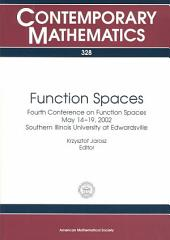 Function Spaces: Fourth Conference on Function Spaces, May 14-19, 2002, Southern Illinois University at Edwardsville