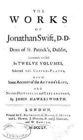 The Works of Jonathan Swift, D.D., Dean of St. Patrick's, Dublin: Volume 1