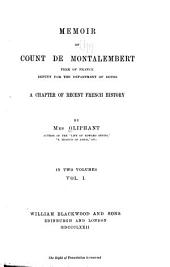 Memoir of Count de Montalembert: A Chapter of Recent French History, Volume 1
