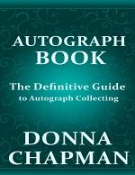 Autograph Book: The Definitive Guide to Autograph Collecting