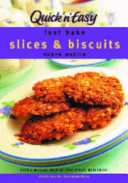 Fast Bake Slices and Biscuits