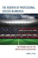 The Rebirth of Professional Soccer in America PDF
