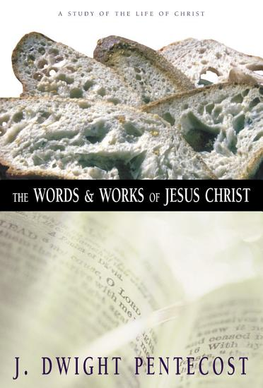 The Words and Works of Jesus Christ PDF