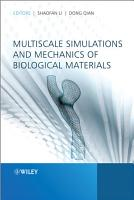 Multiscale Simulations and Mechanics of Biological Materials PDF