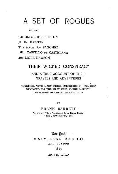 Download A Set of Rogues  to Wit Christopher Sutton  John Dawson the Senor Don Sanchez Del Castello de Castelana and Moll Dawson     Book