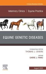 Equine Genetic Diseases, An Issue of Veterinary Clinics of North America: Equine Practice, E-Book