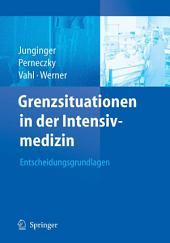 Grenzsituationen in der Intensivmedizin: Entscheidungsgrundlagen