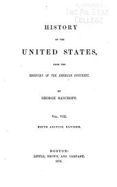 History of the United States of America, from the Discovery of the Continent: Volume 8