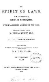 The spirit of laws, with d'Alembert's analysis of the work, tr. by T. Nugent: Volume 2