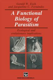 A Functional Biology of Parasitism: Ecological and evolutionary implications