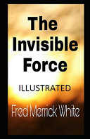 The Invisible Force Annotated PDF