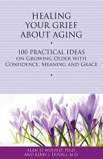 Healing Your Grief About Aging
